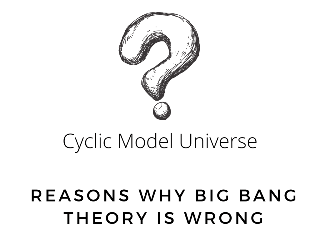 cyclic universe big bang theory wrong