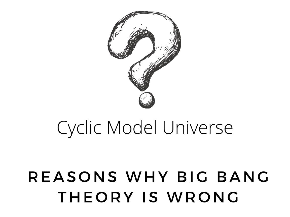 cyclic universe big bang theory wrong