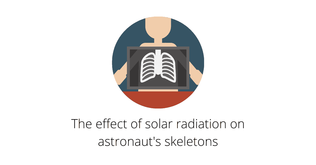 The effect of solar radiation on astronaut's skeletons