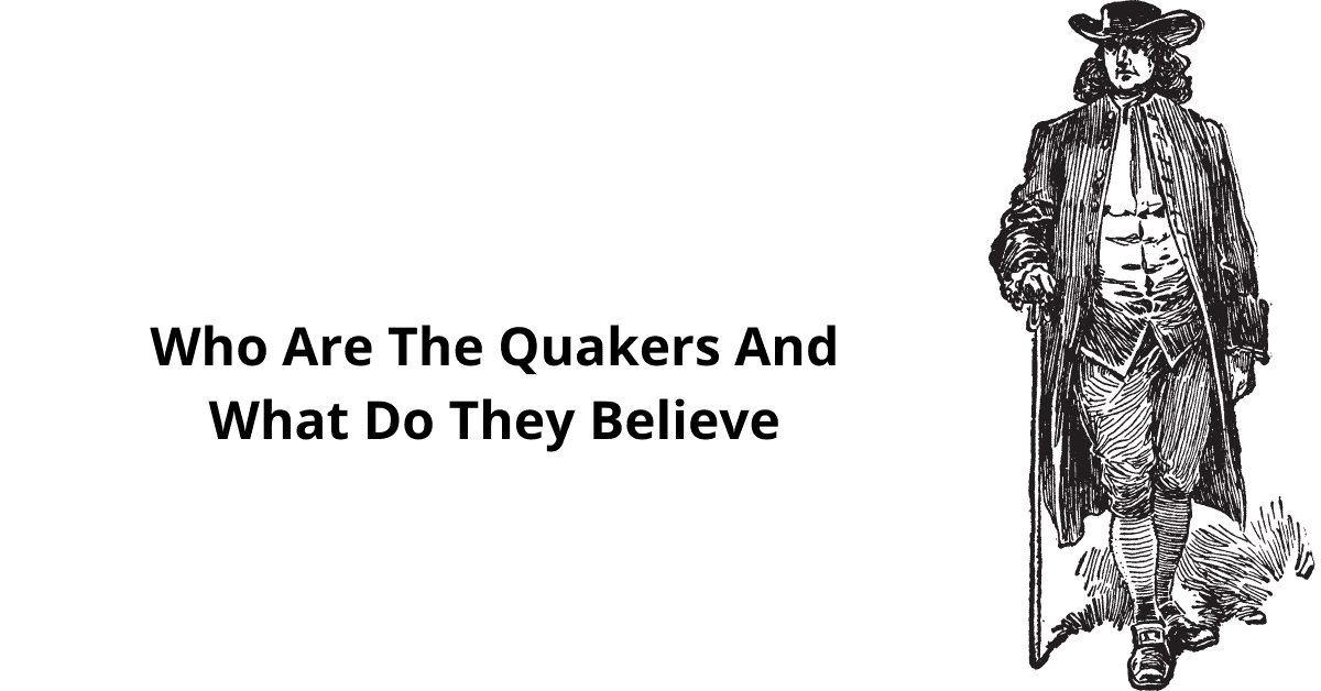 Quakers Beliefs - Religious society of friends