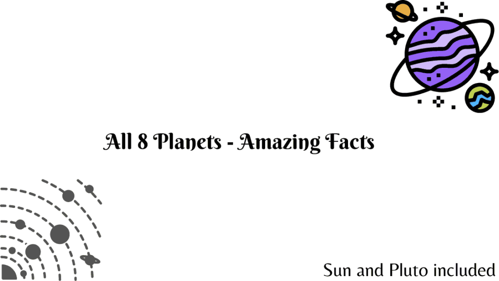 Amazing facts about all 8 Planets